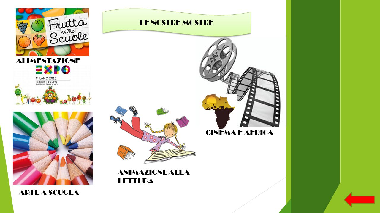 LE NOSTRE MOSTRE ALIMENTAZIONE CINEMA E AFRICA ANIMAZIONE ALLA LETTURA ARTE A SCUOLA