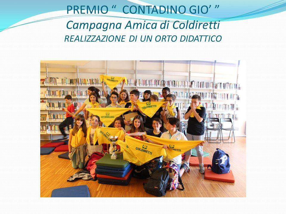PREMIO CONTADINO GIO' Campagna Amica di Coldiretti REALIZZAZIONE DI UN ORTO DIDATTICO