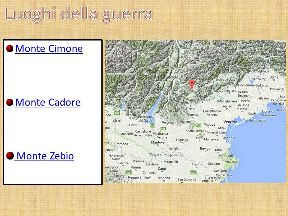 Luoghi della guerra Monte Cimone Monte Cadore Monte Zebio
