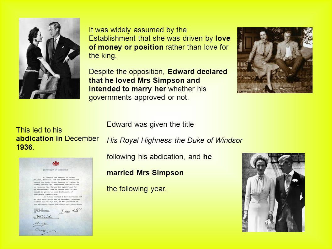 It was widely assumed by the Establishment that she was driven by love of money or position rather than love for the king.
