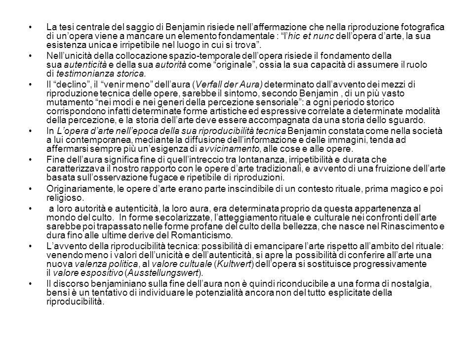 La tesi centrale del saggio di Benjamin risiede nell'affermazione che nella riproduzione fotografica di un'opera viene a mancare un elemento fondamentale : l'hic et nunc dell'opera d'arte, la sua esistenza unica e irripetibile nel luogo in cui si trova .