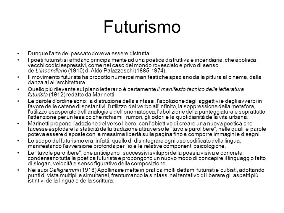 Futurismo Dunque l arte del passato doveva essere distrutta