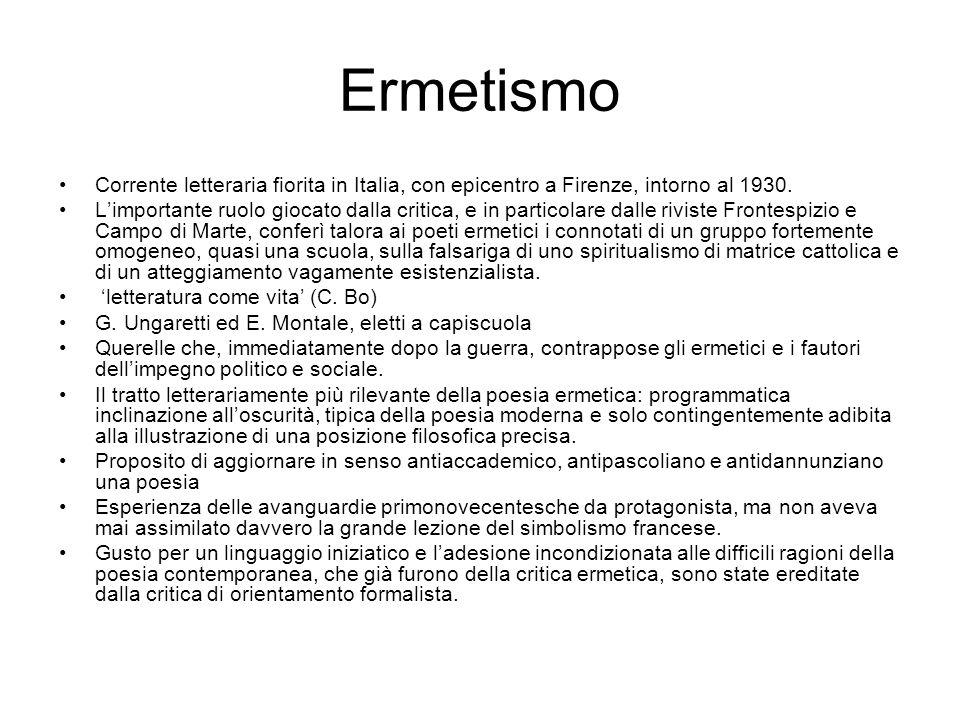 Ermetismo Corrente letteraria fiorita in Italia, con epicentro a Firenze, intorno al 1930.