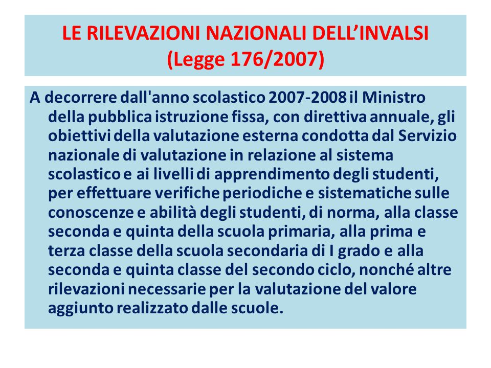 LE RILEVAZIONI NAZIONALI DELL'INVALSI (Legge 176/2007)