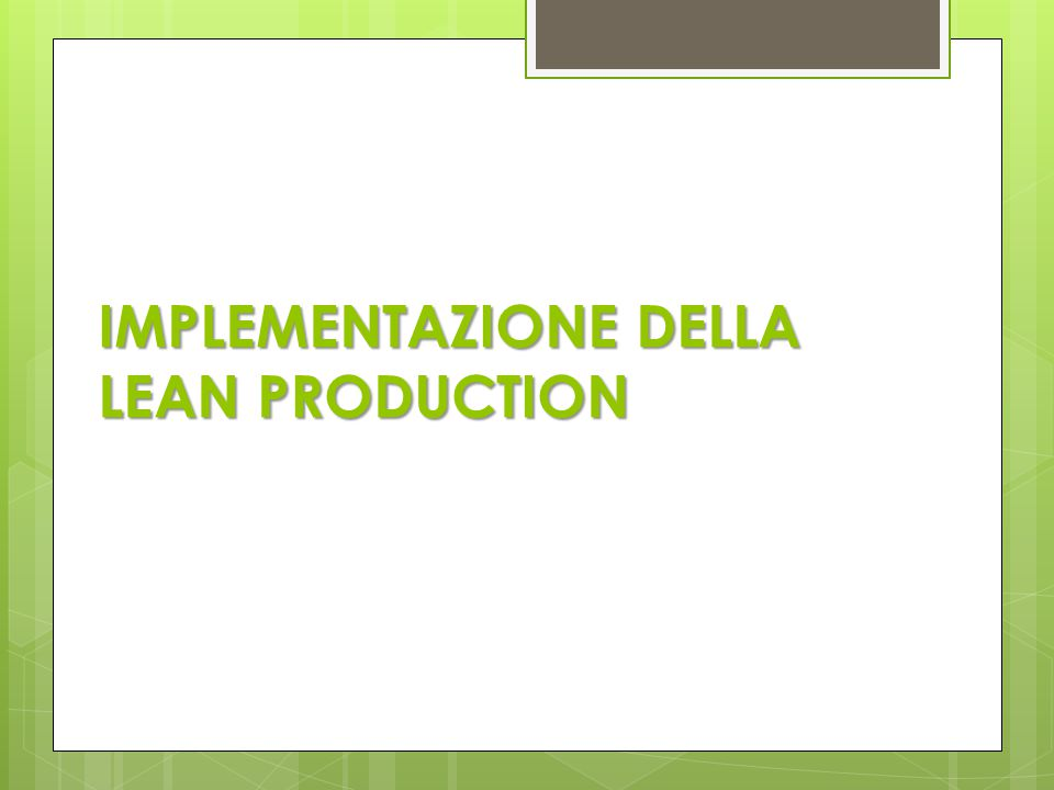 IMPLEMENTAZIONE DELLA LEAN PRODUCTION
