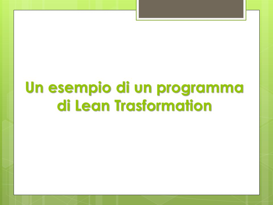 Un esempio di un programma di Lean Trasformation