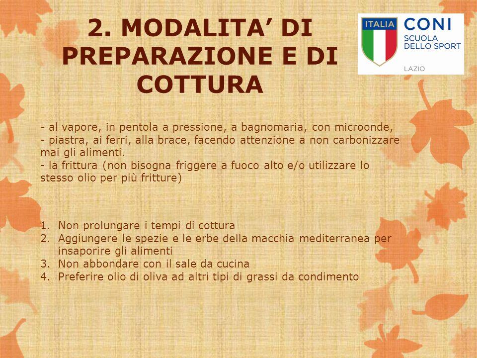 2. MODALITA' DI PREPARAZIONE E DI COTTURA