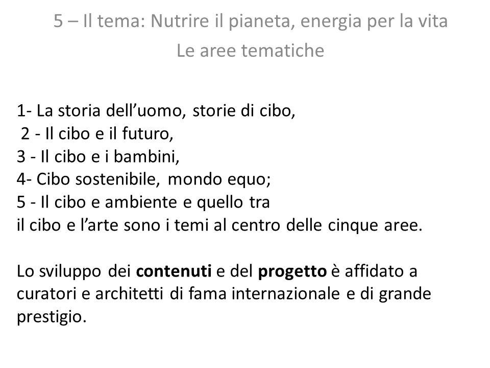 5 – Il tema: Nutrire il pianeta, energia per la vita Le aree tematiche