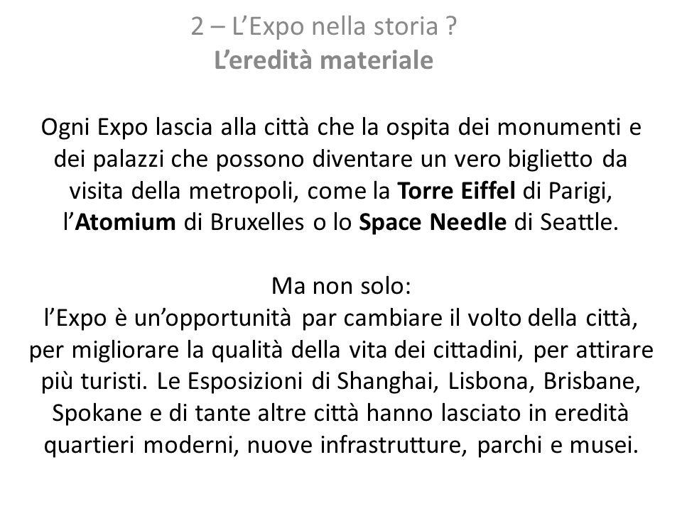 2 – L'Expo nella storia L'eredità materiale