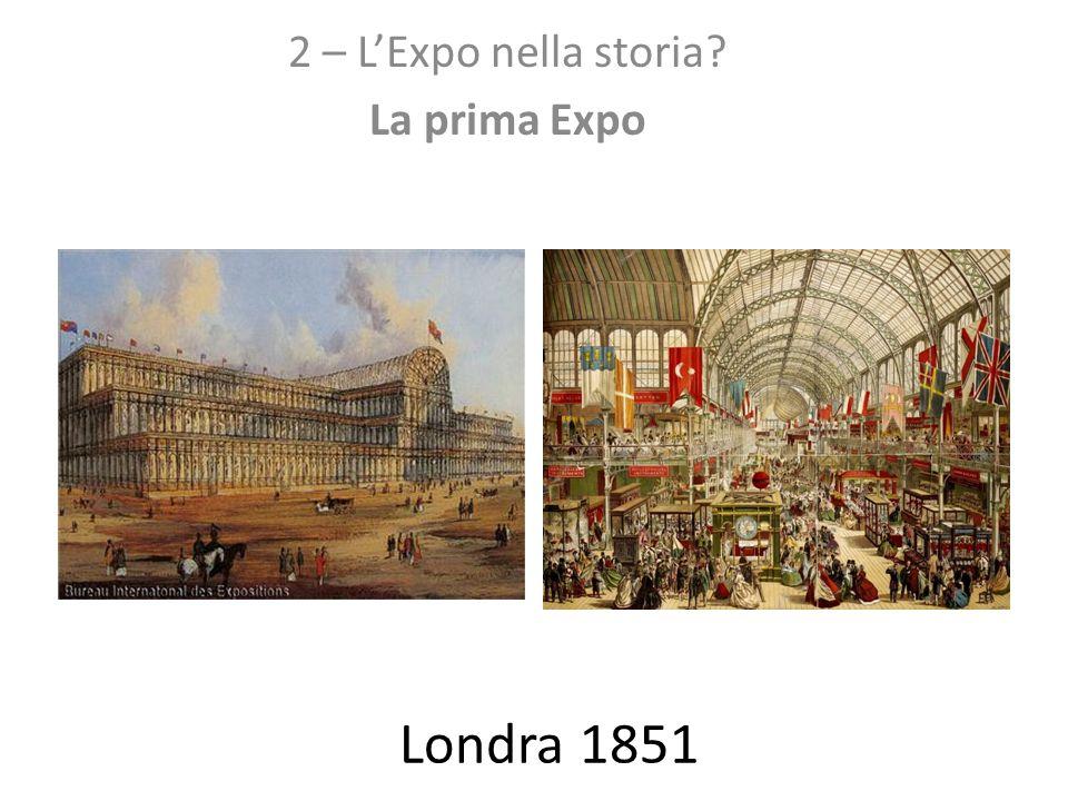 2 – L'Expo nella storia La prima Expo
