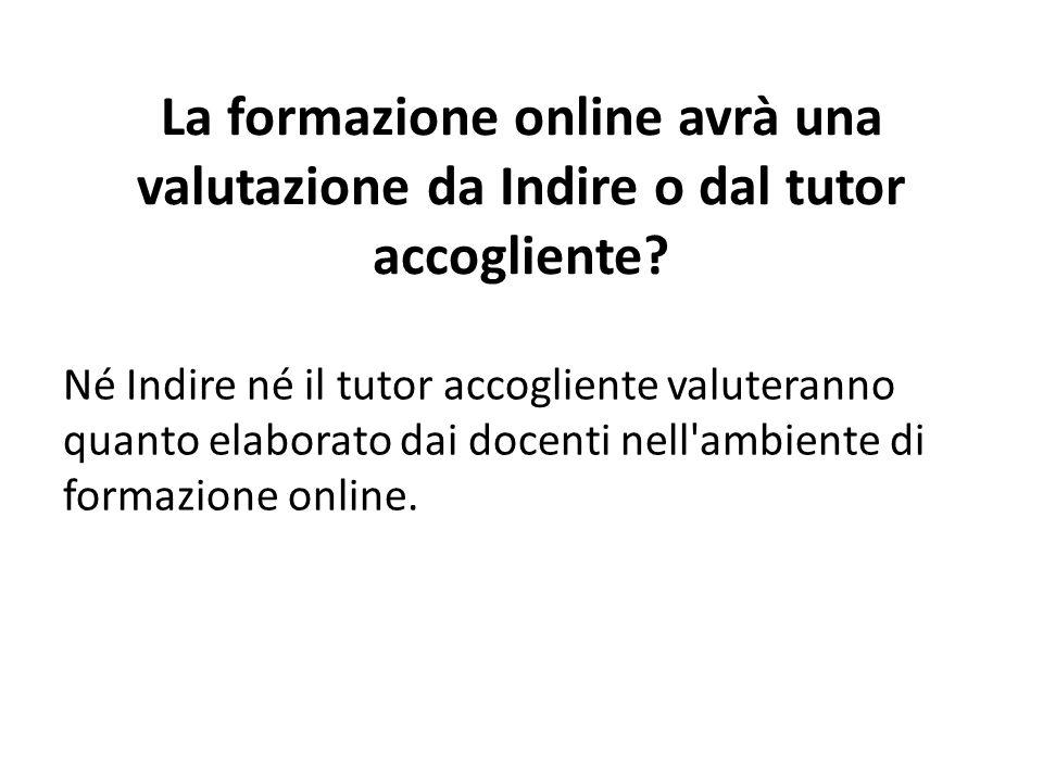 La formazione online avrà una valutazione da Indire o dal tutor accogliente
