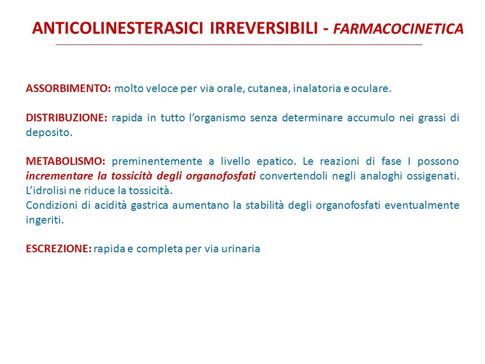 ANTICOLINESTERASICI IRREVERSIBILI - FARMACOCINETICA