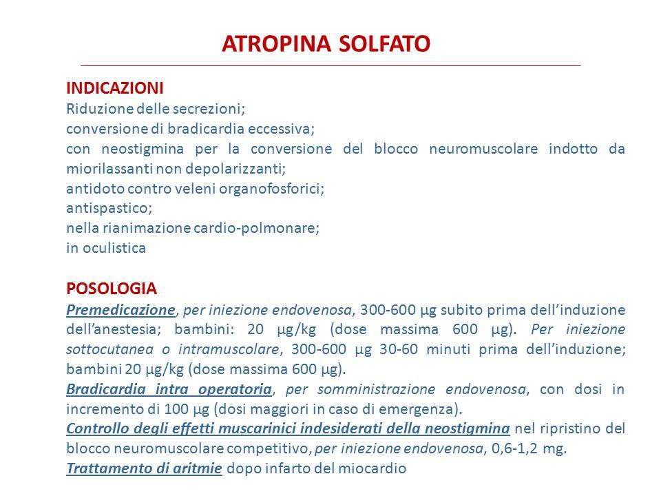 ATROPINA SOLFATO INDICAZIONI POSOLOGIA Riduzione delle secrezioni;