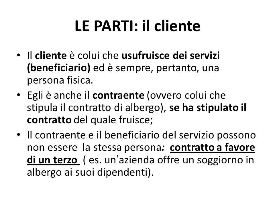 LE PARTI: il cliente Il cliente è colui che usufruisce dei servizi (beneficiario) ed è sempre, pertanto, una persona fisica.