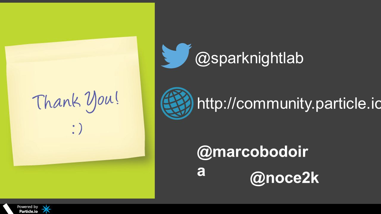 @sparknightlab http://community.particle.io/ @marcobodoira @noce2k