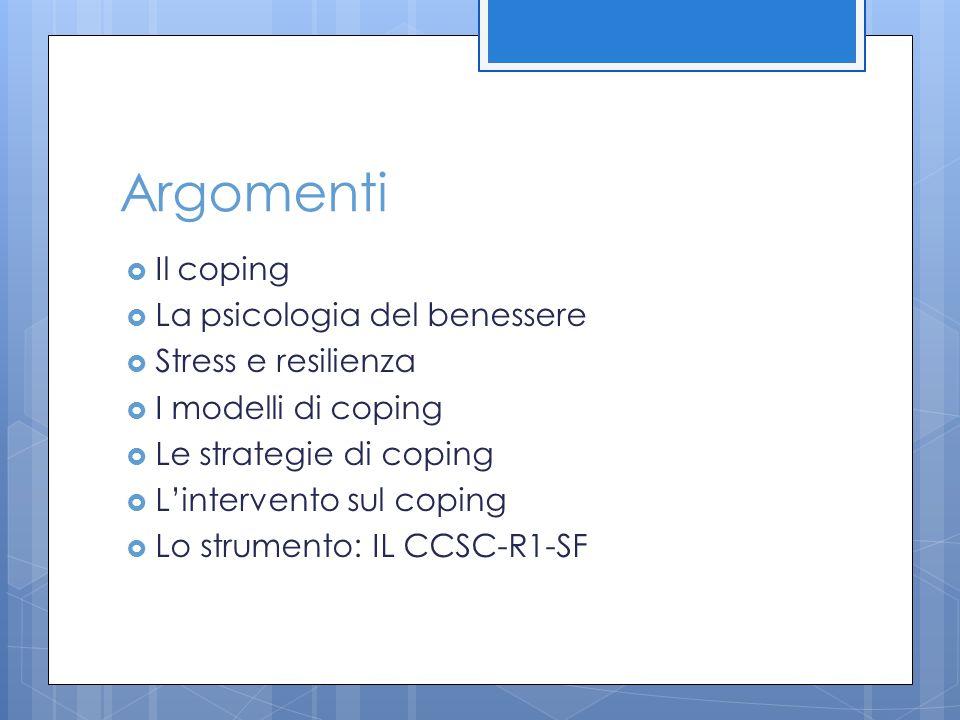 Argomenti Il coping La psicologia del benessere Stress e resilienza