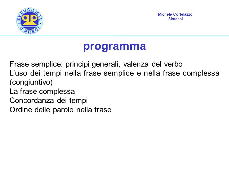 programma Frase semplice: principi generali, valenza del verbo