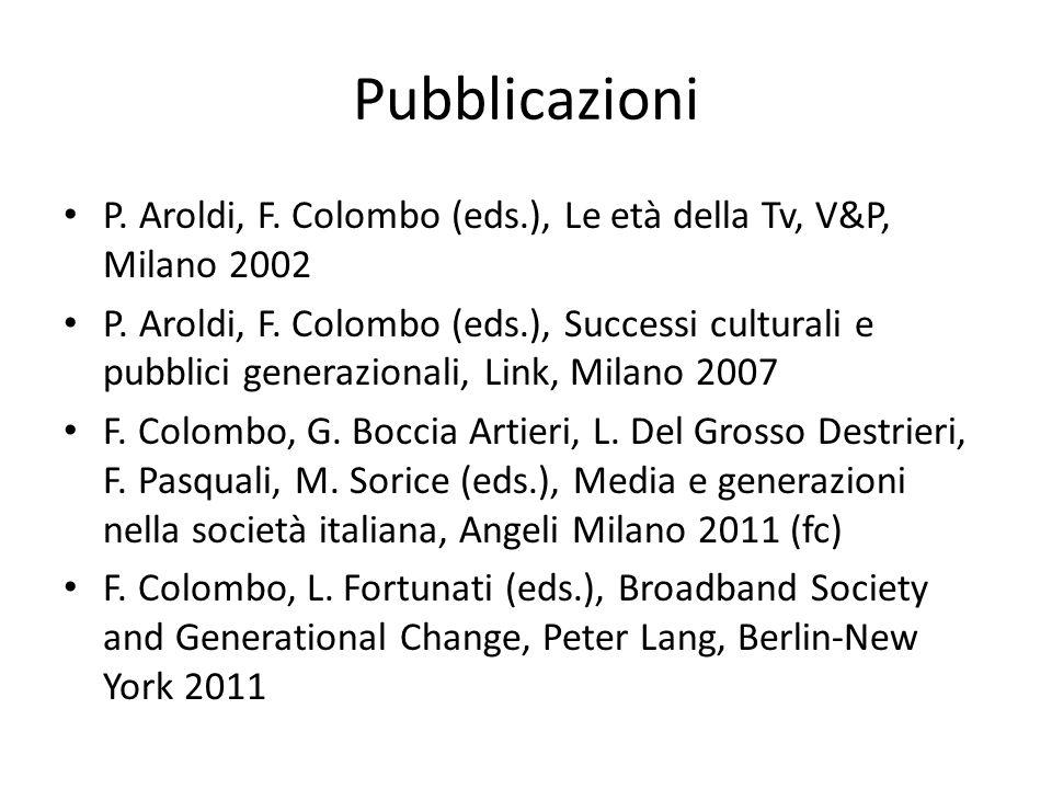 Pubblicazioni P. Aroldi, F. Colombo (eds.), Le età della Tv, V&P, Milano 2002.