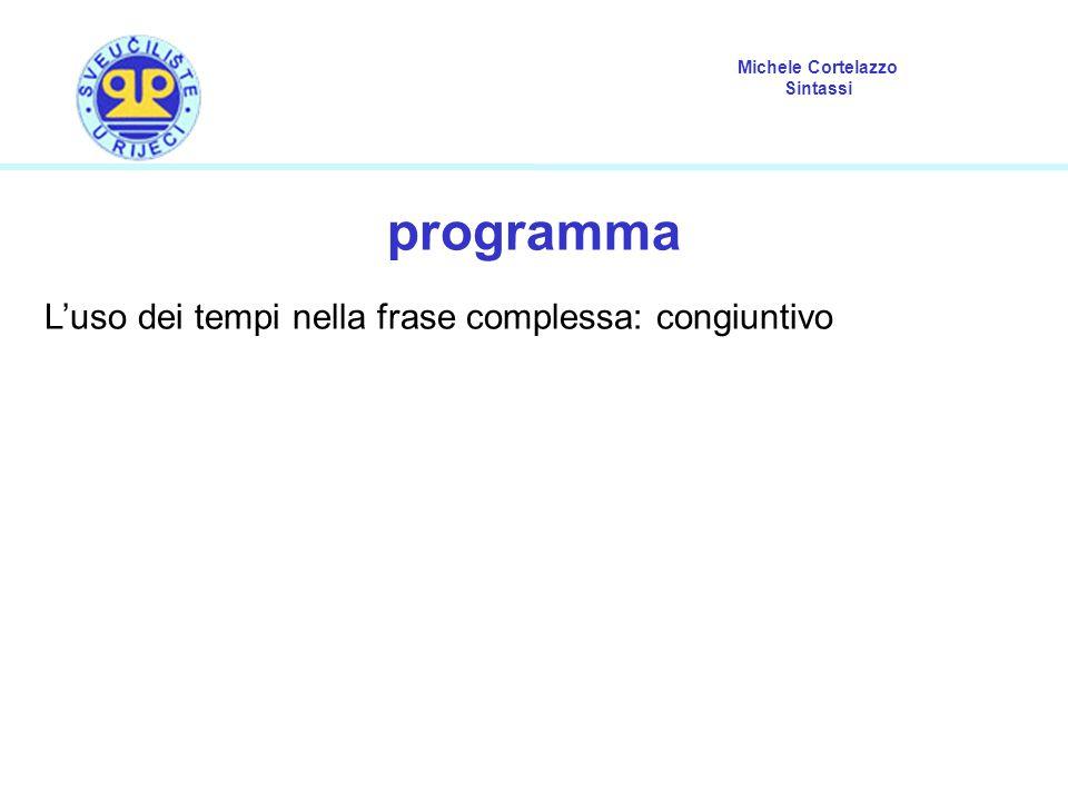 programma L'uso dei tempi nella frase complessa: congiuntivo 2