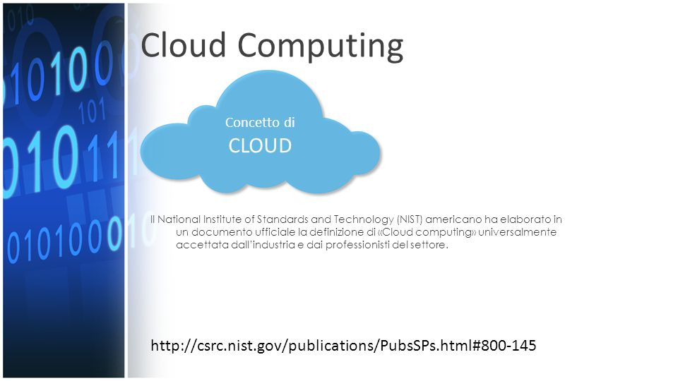 Cloud Computing Concetto di. CLOUD.