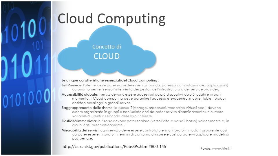 Cloud Computing CLOUD Concetto di