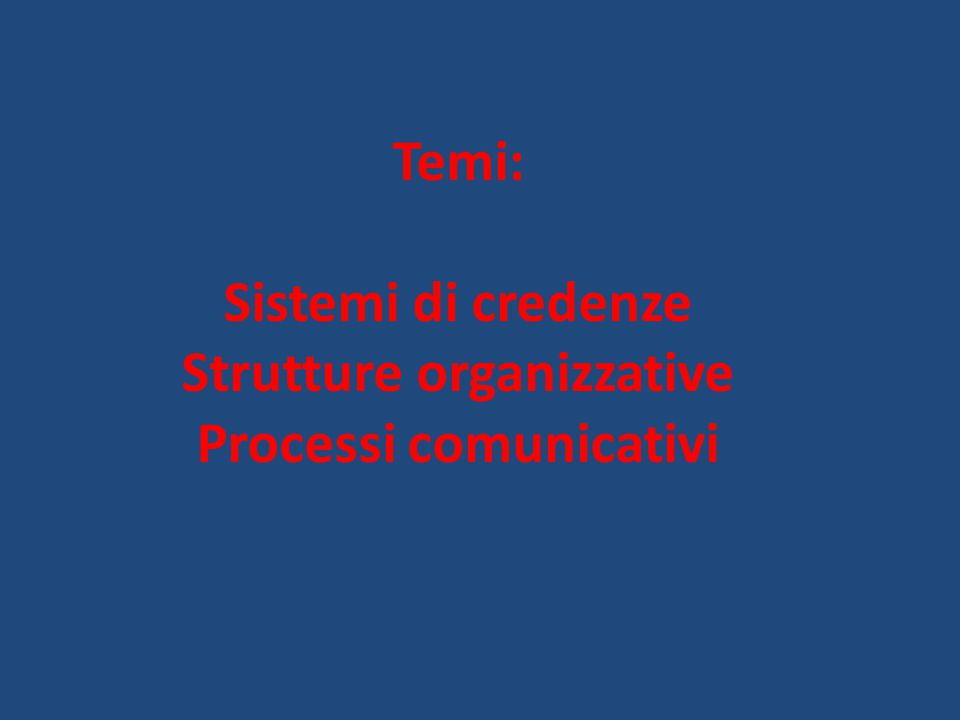 Strutture organizzative Processi comunicativi
