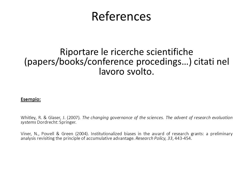 References Riportare le ricerche scientifiche (papers/books/conference procedings…) citati nel lavoro svolto.
