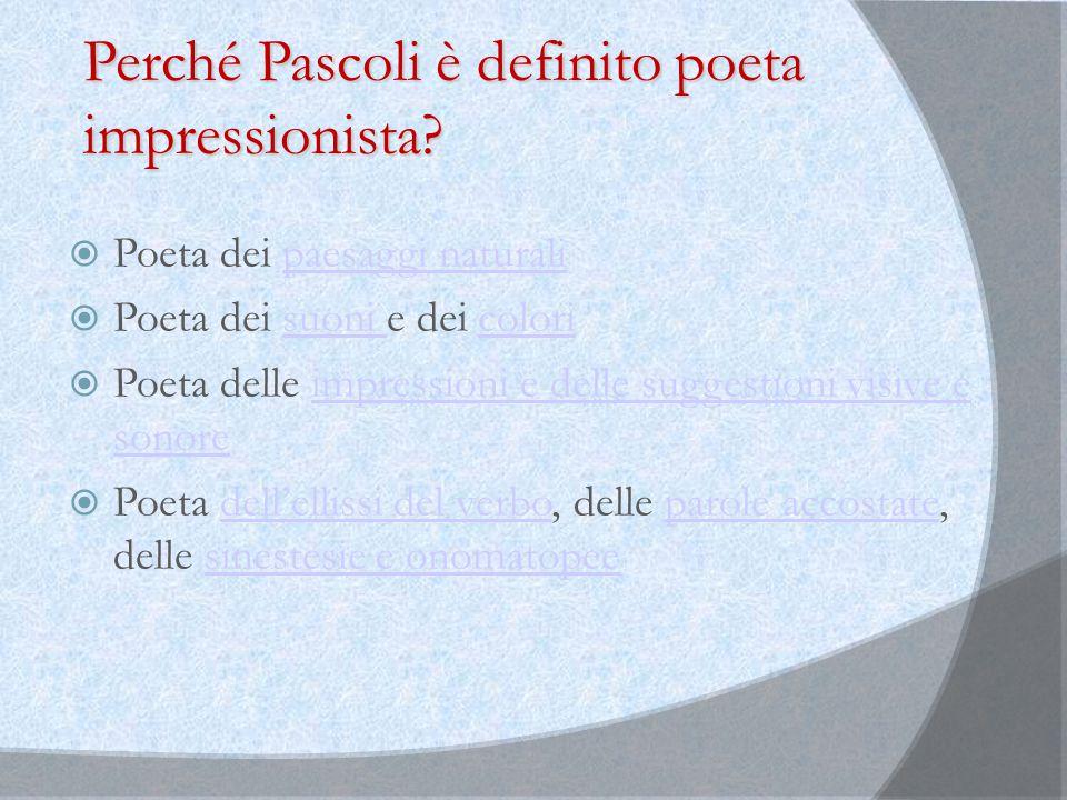 Perché Pascoli è definito poeta impressionista