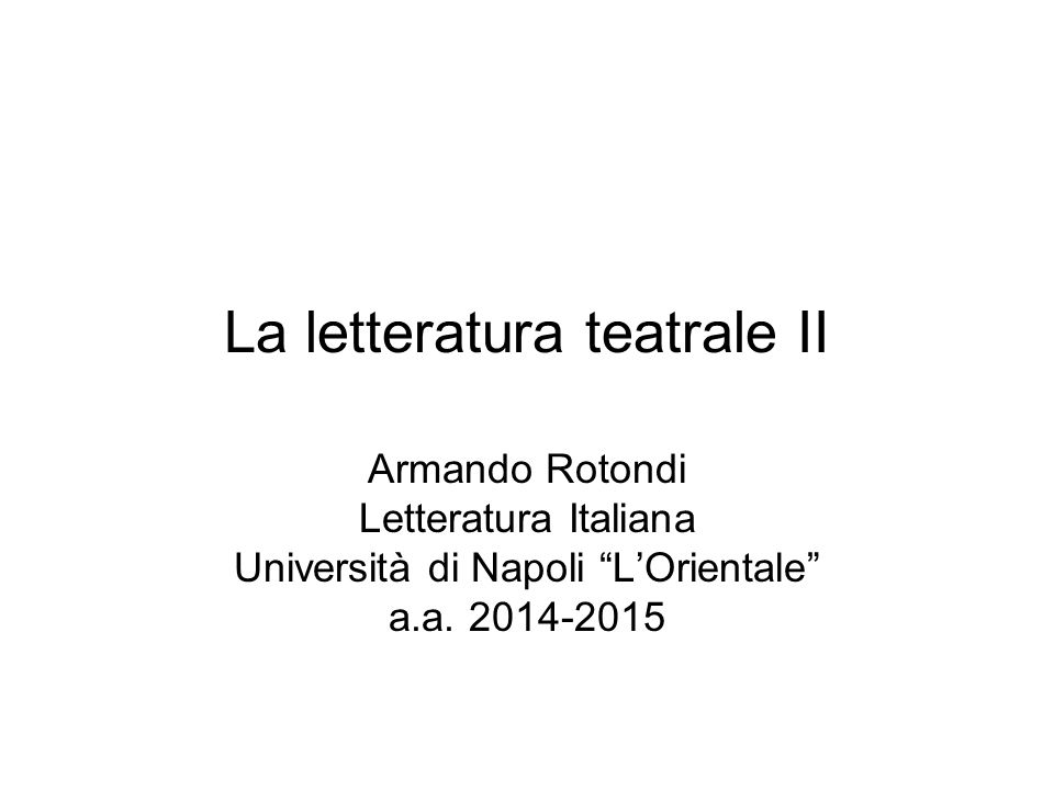 La letteratura teatrale II