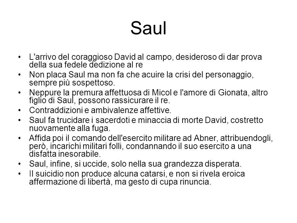Saul L arrivo del coraggioso David al campo, desideroso di dar prova della sua fedele dedizione al re.