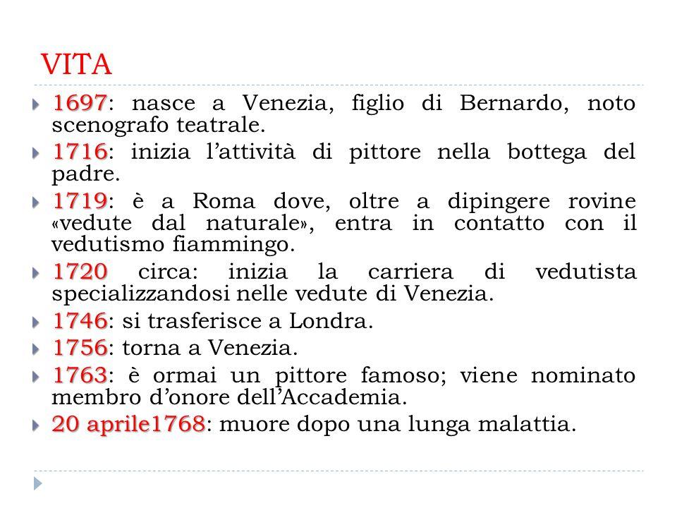 VITA 1697: nasce a Venezia, figlio di Bernardo, noto scenografo teatrale. 1716: inizia l'attività di pittore nella bottega del padre.