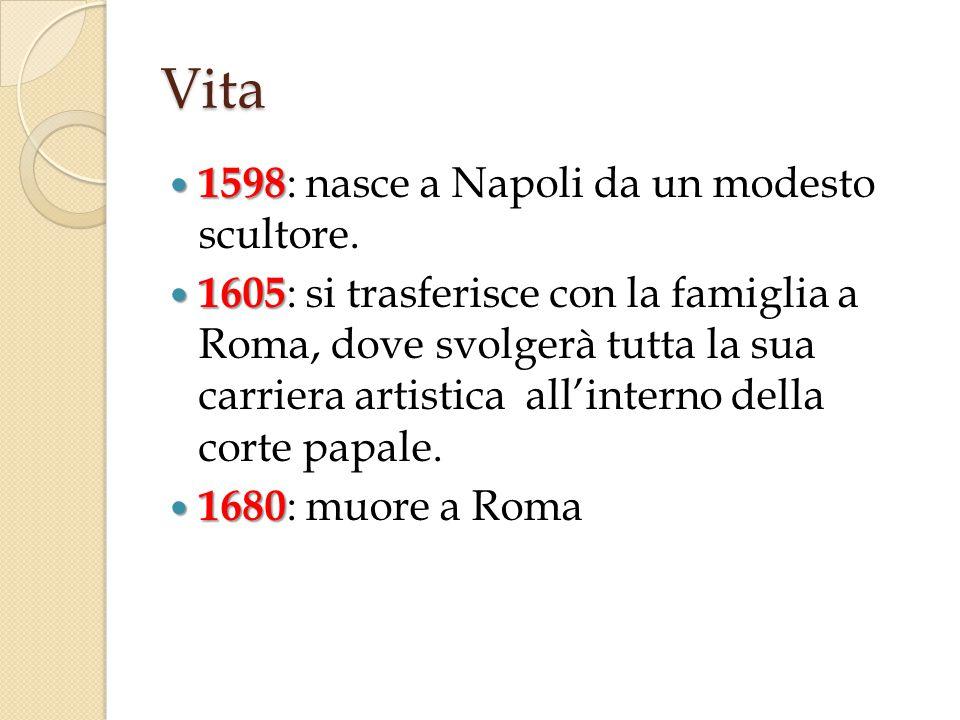 Vita 1598: nasce a Napoli da un modesto scultore.