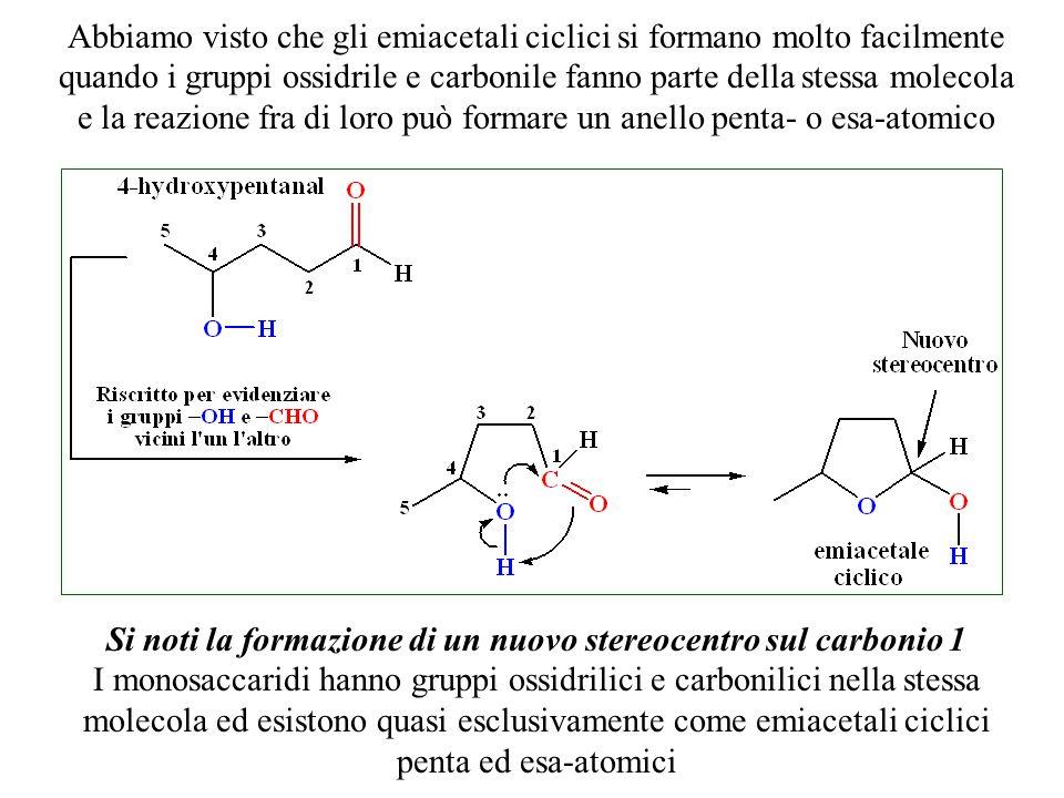 Si noti la formazione di un nuovo stereocentro sul carbonio 1