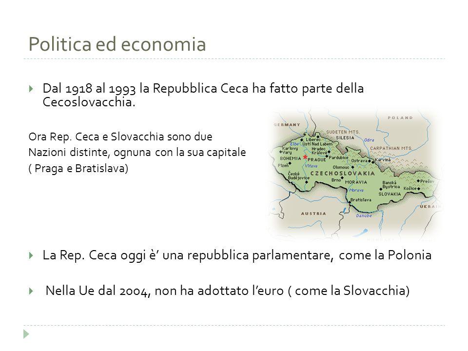 Politica ed economia Dal 1918 al 1993 la Repubblica Ceca ha fatto parte della Cecoslovacchia. Ora Rep. Ceca e Slovacchia sono due.