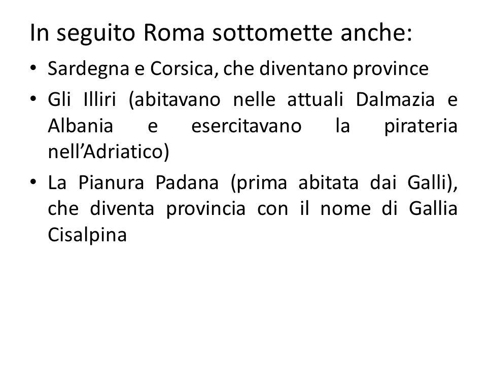 In seguito Roma sottomette anche: