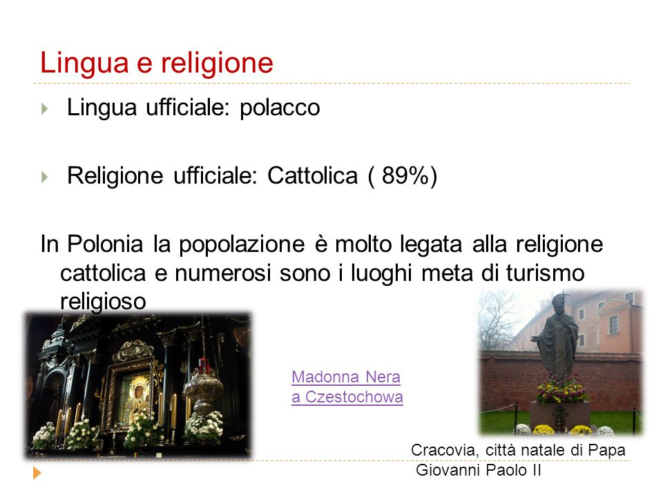 Lingua e religione Lingua ufficiale: polacco