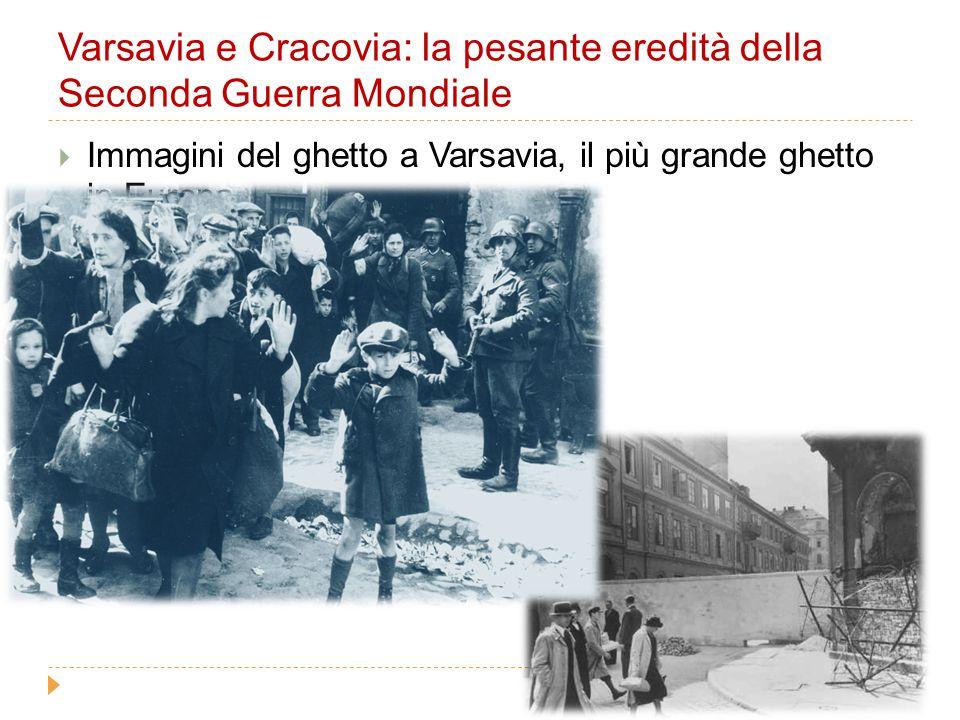 Varsavia e Cracovia: la pesante eredità della Seconda Guerra Mondiale