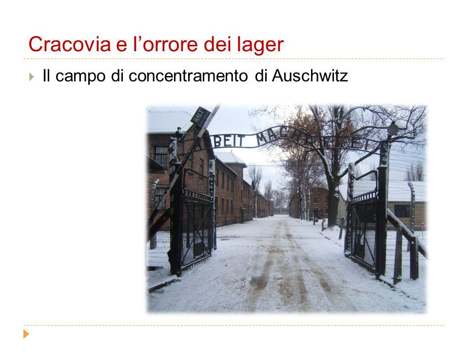Cracovia e l'orrore dei lager