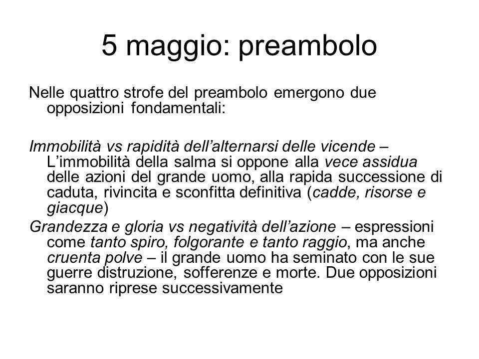 5 maggio: preambolo Nelle quattro strofe del preambolo emergono due opposizioni fondamentali: