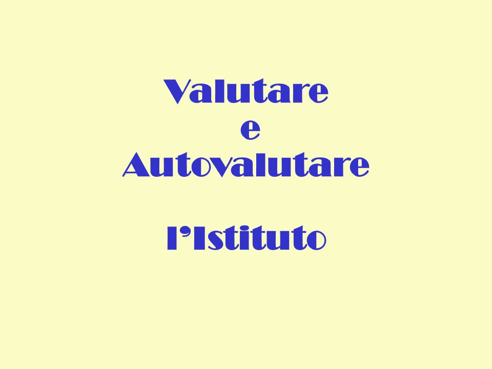 Valutare e Autovalutare l'Istituto
