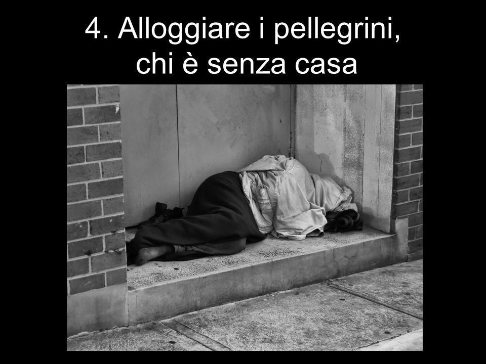 4. Alloggiare i pellegrini, chi è senza casa