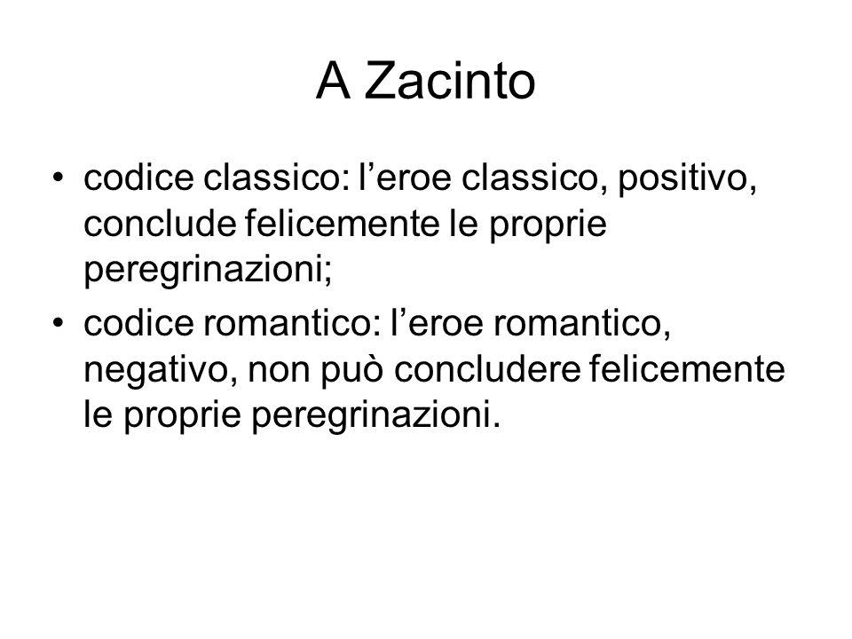 A Zacinto codice classico: l'eroe classico, positivo, conclude felicemente le proprie peregrinazioni;