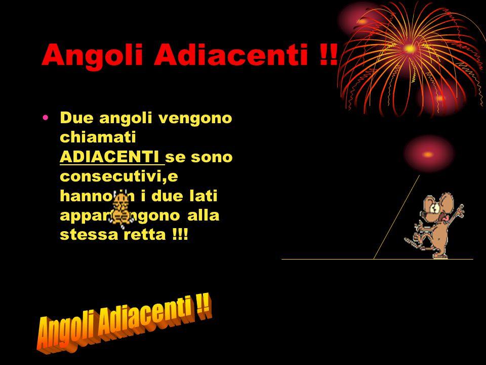 Angoli Adiacenti !! Angoli Adiacenti !!