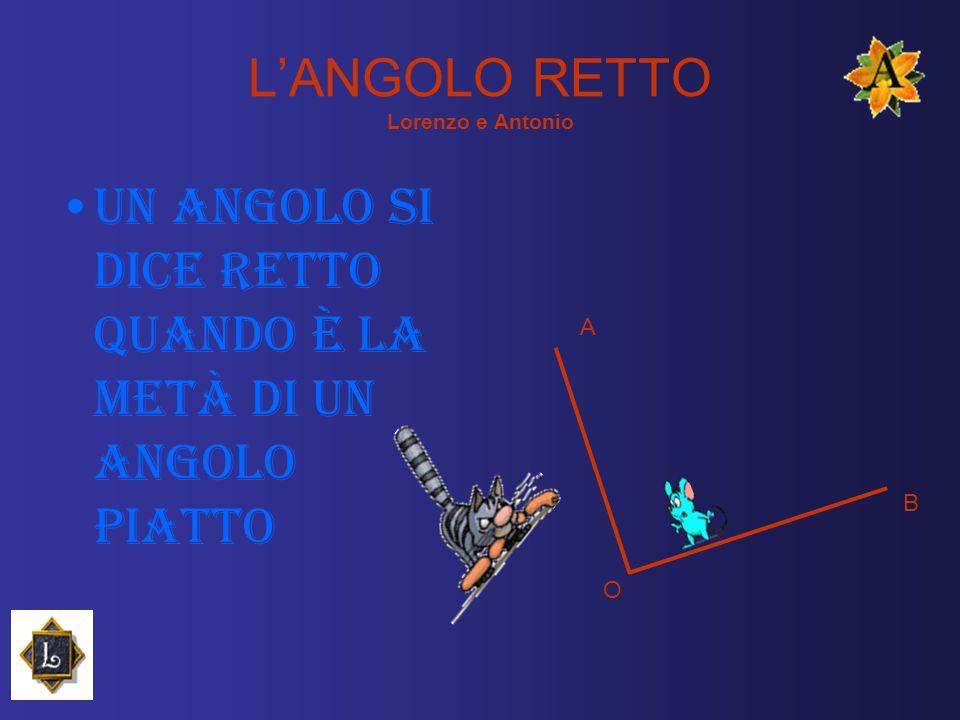 L'ANGOLO RETTO Lorenzo e Antonio
