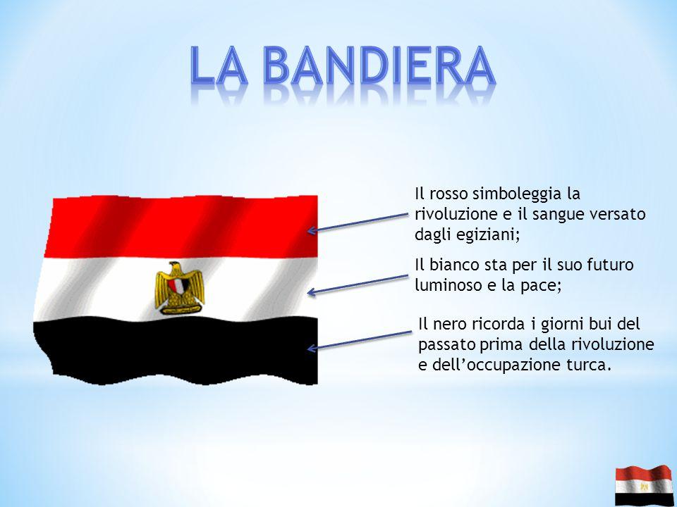 La bandiera Il rosso simboleggia la rivoluzione e il sangue versato dagli egiziani; Il bianco sta per il suo futuro luminoso e la pace;