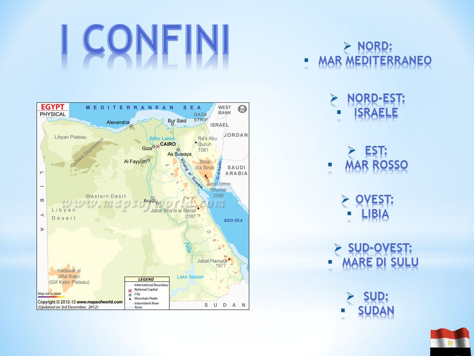 I CONFINI Nord: Mar mediterraneo Nord-Est: Israele Est: Mar rosso