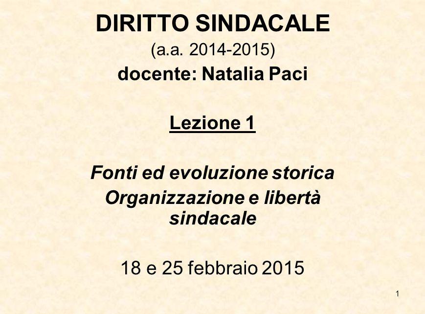 Fonti ed evoluzione storica Organizzazione e libertà sindacale