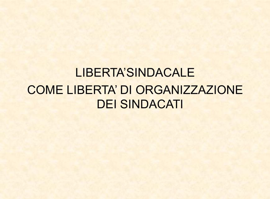 COME LIBERTA' DI ORGANIZZAZIONE DEI SINDACATI