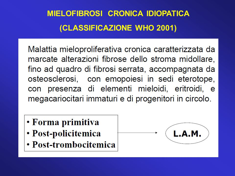 MIELOFIBROSI CRONICA IDIOPATICA (CLASSIFICAZIONE WHO 2001)