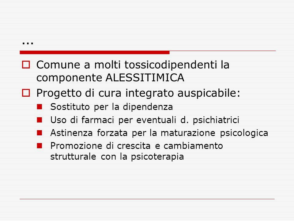 … Comune a molti tossicodipendenti la componente ALESSITIMICA